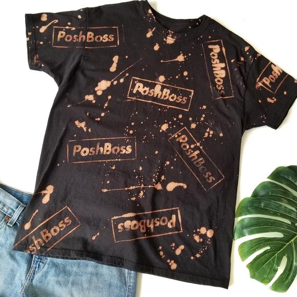 Tops - POSHMARK posh swag PoshBoss bleached dye tee shirt